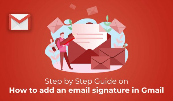 How to Add an Email Signature in Gmail – Step by Step Guide