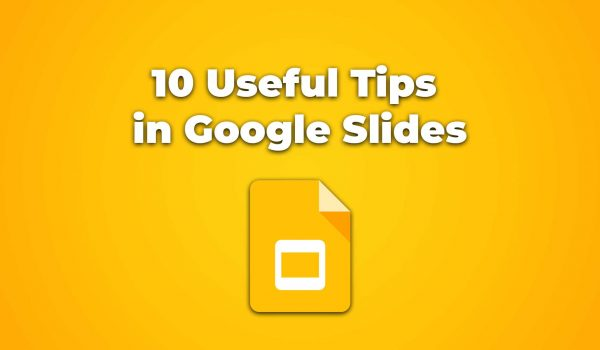 10 Useful Tips in Google Slides