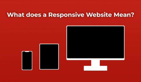 What does a Responsive Website Mean?